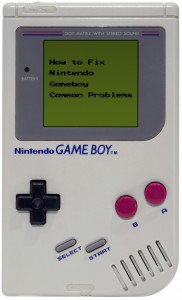 How to fix Nintendo Gameboy common problems